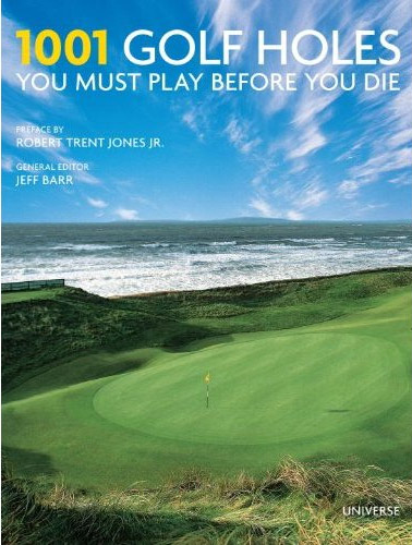 1001 Golf Holes You Must Play Before You Die at werd.com