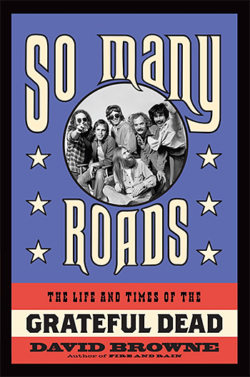 So Many Roads: The Life and Times of the Grateful Dead at werd.com