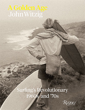 A Golden Age: Surfings Revolutionary 1960s and 70s