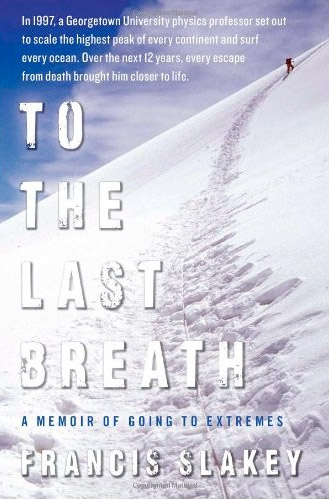 To the Last Breath: A Memoir of Going to Extremes at werd.com