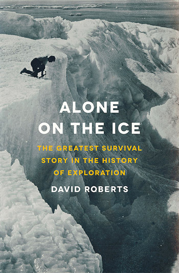 Alone on the Ice: The Greatest Survival Story in the History of Exploration at werd.com