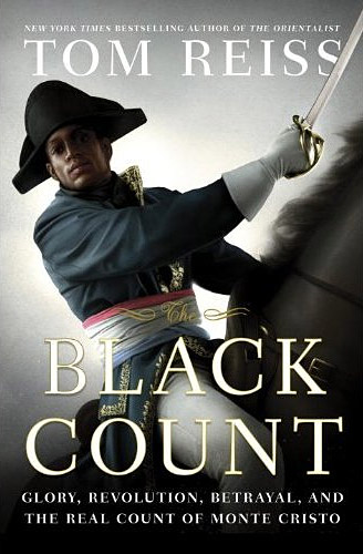 The Black Count: Glory, Revolution, Betrayal, and the Real Count of Monte Cristo at werd.com