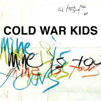 Cold War Kids – Mine Is Yours at werd.com