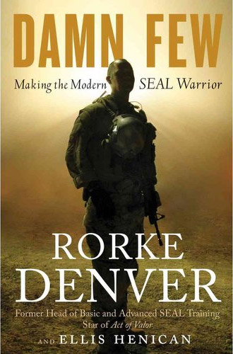 Damn Few: Making the Modern SEAL Warrior at werd.com