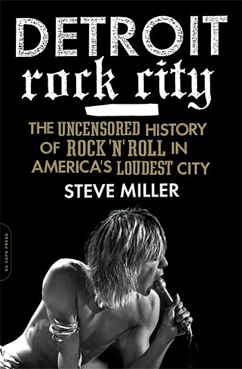 Detroit Rock City: The Uncensored History of Rock 'n' Roll in America's Loudest City at werd.com