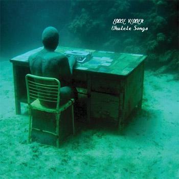 Eddie Vedder Ukulele Songs at werd.com