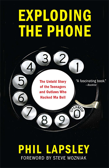 Exploding the Phone: The Untold Story of the Teenagers and Outlaws who Hacked Ma Bell at werd.com