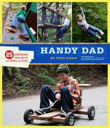 Handy Dad: 25 Awesome Projects for Dads and Kids at werd.com