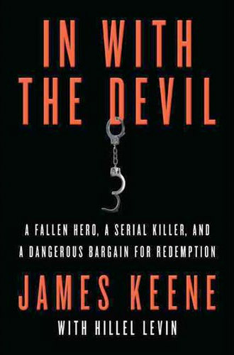 In with the Devil: A Fallen Hero, a Serial Killer, and a Dangerous Bargain for Redemption at werd.com