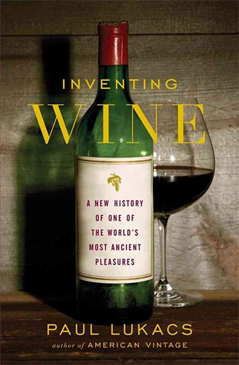 Inventing Wine: A New History of One of the World's Most Ancient Pleasures at werd.com