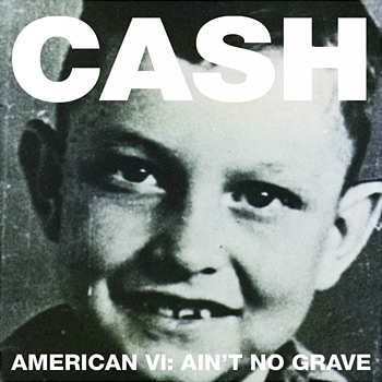 Johnny Cash- American VI: Ain't No Grave at werd.com