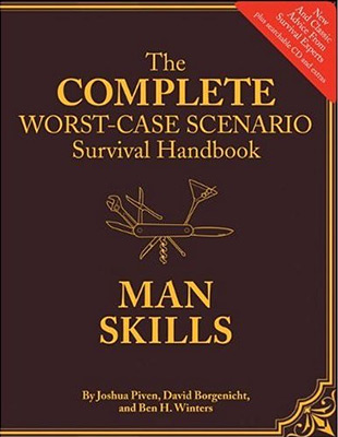 Complete Worst-Case Scenario Survival Handbook: Man Skills at werd.com