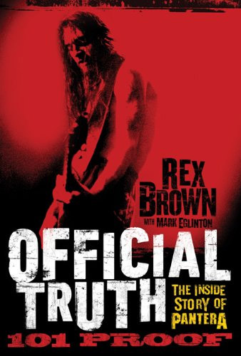 Official Truth, 101 Proof: The Inside Story of Pantera at werd.com