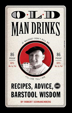 Old Man Drinks: Recipes, Advice, and Barstool Wisdom at werd.com
