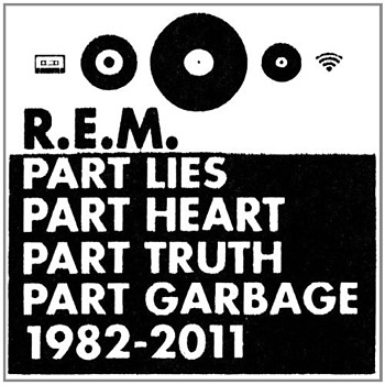 R.E.M. Part Lies, Part Heart, Part Truth, Part Garbage: 1982 &#8211; 2011 at werd.com