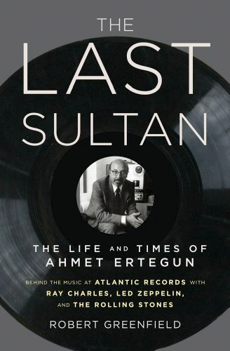 The Last Sultan: The Life and Times of Ahmet Ertegun at werd.com