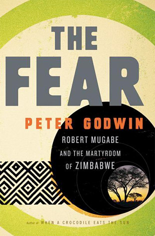 The Fear: Robert Mugabe and the Martyrdom of Zimbabwe at werd.com