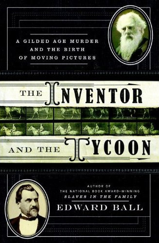 The Inventor and the Tycoon: A Gilded Age Murder and the Birth of Moving Pictures at werd.com