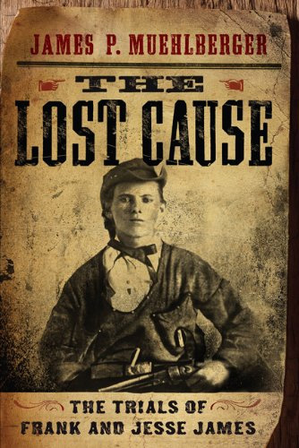 The Lost Cause: The Trials of Frank and Jesse James at werd.com