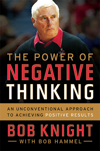 The Power of Negative Thinking by Bob Knight at werd.com
