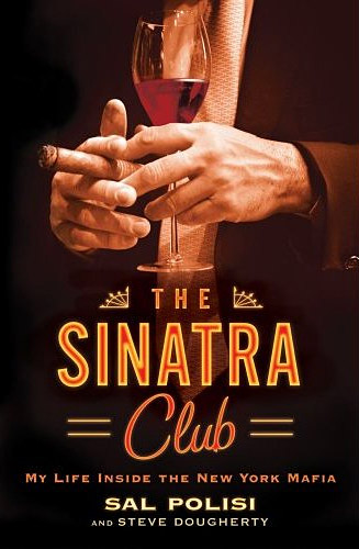 The Sinatra Club: My Life Inside the New York Mafia at werd.com