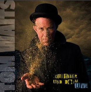 Tom Waits: Glitter and Doom Live CD at werd.com