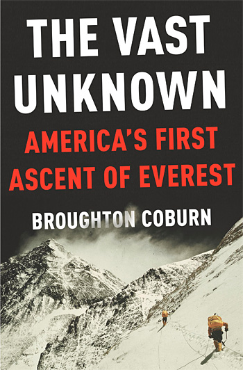 The Vast Unknown: America&#8217;s First Ascent of Everest at werd.com