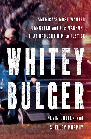 Whitey Bulger: America's Most Wanted Gangster and the Manhunt That Brought Him to Justice at werd.com