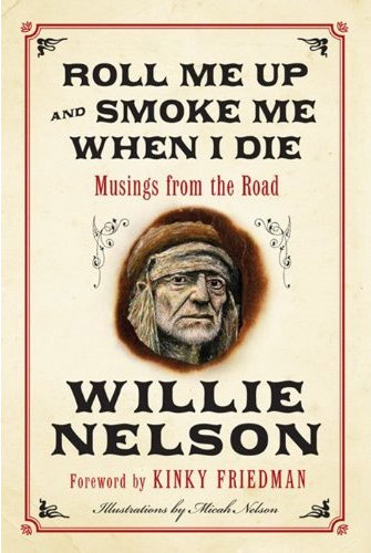 Roll Me Up and Smoke Me When I Die by Willie Nelson at werd.com