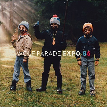 EXPO '86 by Wolf Parade at werd.com